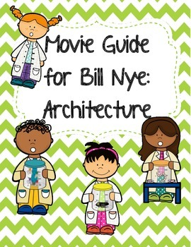Video Worksheet (Movie Guide) for Bill Nye - Architecture