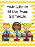 Video Worksheet (Movie Guide) for Bill Nye - Atoms and Molecules