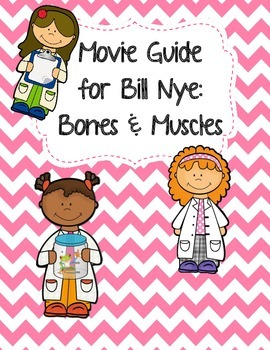 Video Worksheet (Movie Guide) for Bill Nye - Bones and Muscles