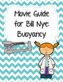 Video Worksheet (Movie Guide) for Bill Nye - Buoyancy