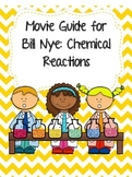 Video Worksheet (Movie Guide) for Bill Nye - Chemical Reactions