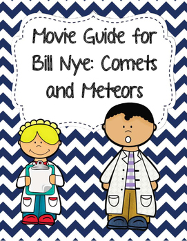 Video Worksheet (Movie Guide) for Bill Nye - Comets and Meteors