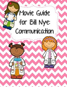 Video Worksheet  (Movie Guide) for Bill Nye - Communication