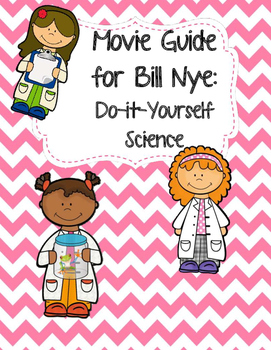 Video Worksheet (Movie Guide) for Bill Nye - Do-It-Yourself Science