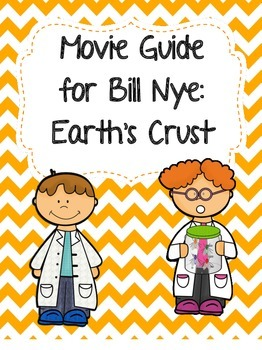 Video Worksheet (Movie Guide) for Bill Nye - Earth's Crust