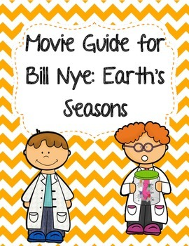 Video Worksheet (Movie Guide) for Bill Nye - Earth's Seasons