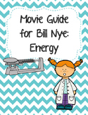 Video Worksheet (Movie Guide) for Bill Nye - Energy
