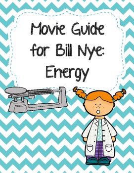 Video Worksheet (Movie Guide) for Bill Nye - Energy