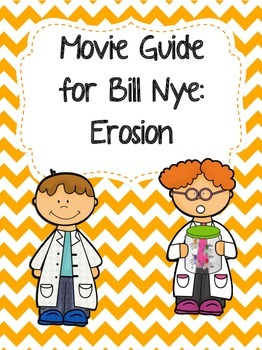 Video Worksheet (Movie Guide) for Bill Nye - Erosion