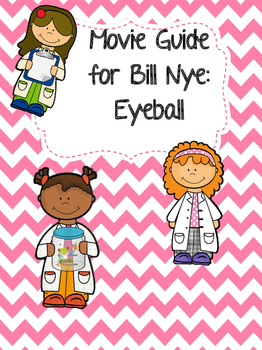 Video Worksheet (Movie Guide) for Bill Nye - Eyeball