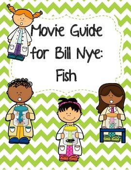 Video Worksheet (Movie Guide) for Bill Nye - Fish