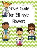 Video Worksheet (Movie Guide) for Bill Nye - Flowers