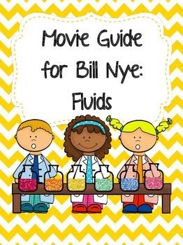 Video Worksheet (Movie Guide) for Bill Nye - Fluids