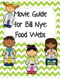 Video Worksheet (Movie Guide) for Bill Nye - Food Webs