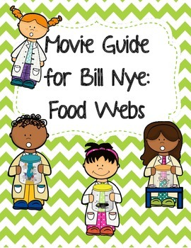 Video Worksheet (Movie Guide) for Bill Nye - Food Webs by Seriously ...