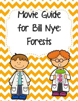 Video Worksheet  (Movie Guide) for Bill Nye - Forests