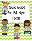 Video Worksheet (Movie Guide) for Bill Nye - Fossils