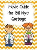 Video Worksheet  (Movie Guide) for Bill Nye - Garbage