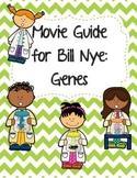 Video Worksheet (Movie Guide) for Bill Nye - Genes