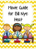 Video Worksheet (Movie Guide) for Bill Nye - Heat