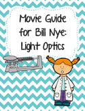 Video Worksheet (Movie Guide) for Bill Nye - Light Optics