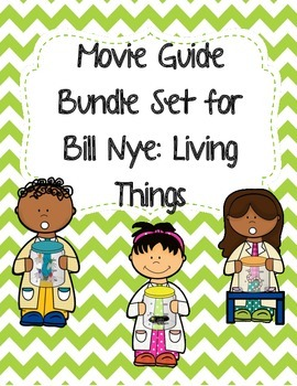 Video Worksheets (Movie Guides)  for Bill Nye - Living Things Bundle