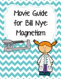 Video Worksheet (Movie Guide) for Bill Nye - Magnetism