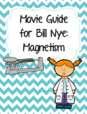 Video Worksheet (Movie Guide) for Bill Nye - Magnetism