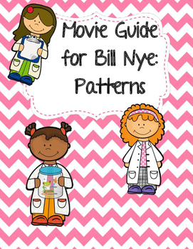 Video Worksheet (Movie Guide) for Bill Nye - Patterns