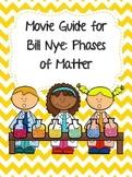 Video Worksheet (Movie Guide) for Bill Nye - Phases of Matter