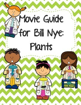 Video Worksheet Movie Guide For Bill Nye Plants By Seriously Science