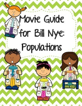 Video Worksheet (Movie Guide) for Bill Nye - Populations