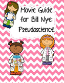 Video Worksheet (Movie Guide) for Bill Nye - Pseudoscience