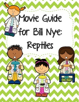 Video Worksheet (Movie Guide) for Bill Nye - Reptiles