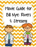 Video Worksheet (Movie Guide) for Bill Nye - Rivers and Streams