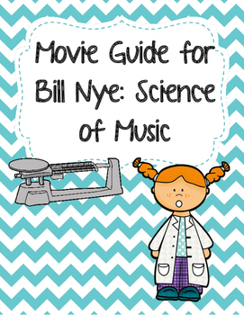 Video Worksheet (Movie Guide) for Bill Nye - Science of Music