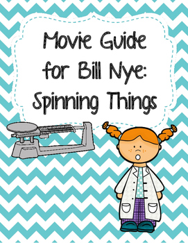 Video Worksheet (Movie Guide) for Bill Nye - Spinning Things