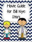 Video Worksheet (Movie Guide) for Bill Nye - Stars