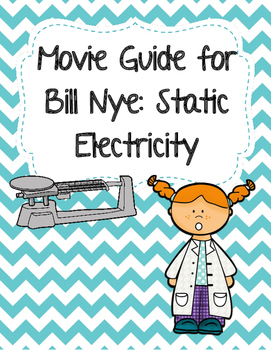 Video Worksheet (Movie Guide) for Bill Nye - Static Electricity