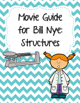 Video Worksheet (Movie Guide) for Bill Nye - Structures