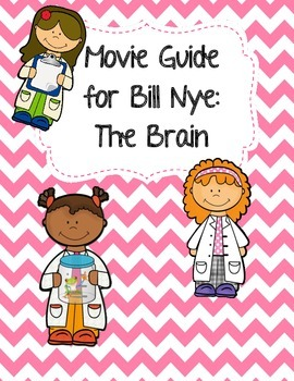 Video Worksheet (Movie Guide) for Bill Nye - The Brain