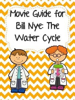 Video Worksheet (Movie Guide) for Bill Nye - The Water Cycle