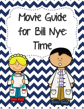 Video Worksheet (Movie Guide) for Bill Nye - Time