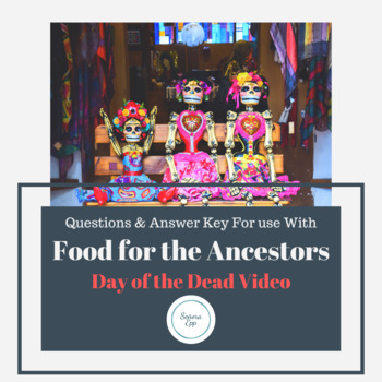 Video Worksheet and Answer Key for Food for the Ancestors