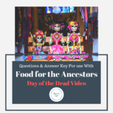 Video Worksheet and Answer Key for Food for the Ancestors Day of the Dead  Video