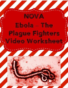 Video Worksheet for Nova Video - Ebola: The Plague Fighters
