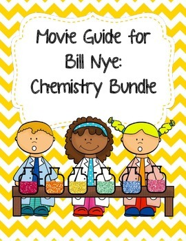 Video Worksheets (Movie Guides) for Bill Nye - Chemistry Bundle