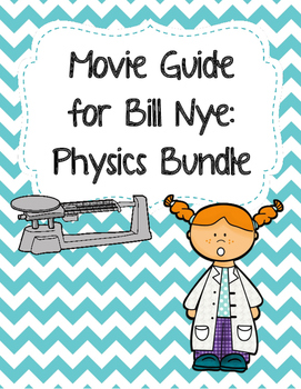 Video Worksheets (Movie Guide) for Bill Nye - Physics Bundle