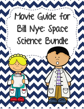 Video Worksheets (Movie Guides) for Bill Nye - Space Scien