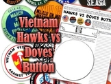Vietnam Hawks vs Doves Button